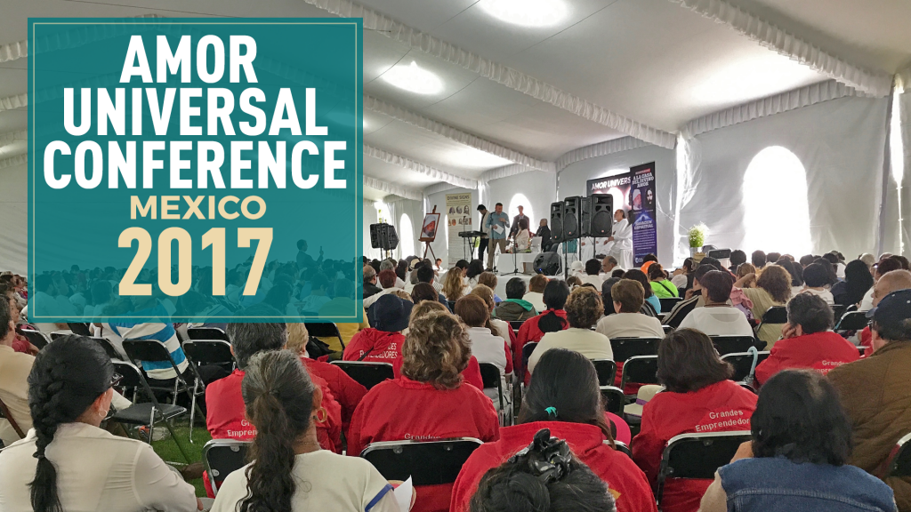Amor Universal Conference in Mexico City, 2017!
