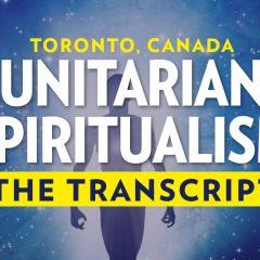 Unitarian Spiritualism: The Transcript